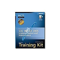 MCTS Self-Paced Training Kit (Exam 70-431): Microsoft SQL Server 2005