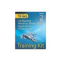 Configuring Windows Server 2008 Applications Infrastructure - MCTS Self-Pac