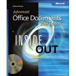 Microsoft Press Advanced Microsoft Office Documents 2007 Edition Inside Out