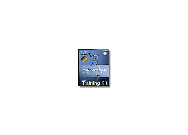 MCTS Self-Paced Training Kit (Exam 70-620): Configuring Windows Vista Clien