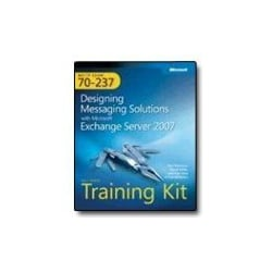 MCITP Self-Paced Training Kit (Exam 70-237): Designing Messaging Solutions