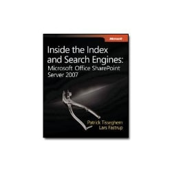Inside the Index and Search Engines: Microsoft Office SharePoint Server 200