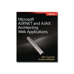 Microsoft ASP.NET and AJAX: Architecting Web Applications - reference book