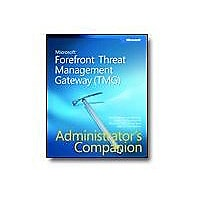 Microsoft ForeFront Threat Management Gateway (TMG) - Administrator's Compa