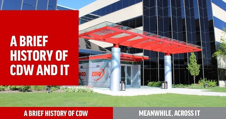 A Brief History of CDW and IT